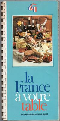 image of La France a Votre Table the Gastronomic Routes of France , Maps and  Illustrations