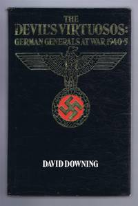 The Devil's Virtuosos: German Generals at War 1940-5