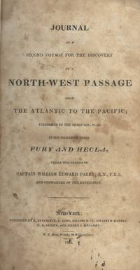 Journal of a Second Voyage for the Discovery of a North-West Passage from the Atlantic to the Pacific; Performed in the Years 1821-22-23, In His Majesty's Ships Fury and Hecla, Under the orders of Captain William Edward Parry, R.N., F.R.S., and Commander of the Expedition. (1824)(1st US ed.)
