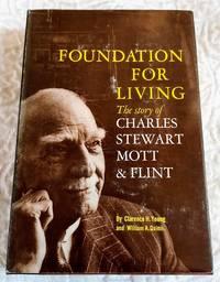 FOUNDATION FOR LIVING the Story of Charles Stewar Mott & Flint