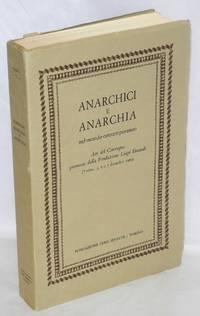 Anarchici e anarchia nel mondo contemporaneo. Atti del Convegno promosso dalla Fondazione Luigi Einaudi. (Torino, 5, 6 e 7 dicembre 1969)