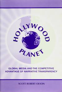 image of Hollywood Planet: Global Media and the Competitive Advantage of Narrative Transparency (Routledge Communication Series)