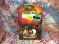 Hitchhiker's Guide To Armageddon, A