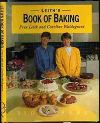 LEITH'S BOOK OF BAKING