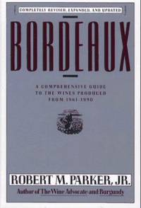 Bordeaux : A Consumer's Guide to the World's Finest Wines
