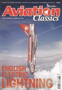 Aviation Classics Issue 5 - English Electric Lightning