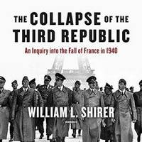 image of The Collapse of the Third Republic: An Inquiry into the Fall of France in 1940