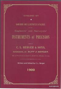 Hand-book and Illustrated Catalogue of the Engineers' and Surveyors' Instruments of Precision made by C. L. Berger & Sons, 1900