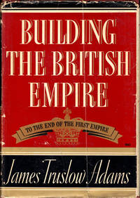 Building the British Empire: To the End of the First Empire