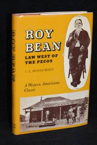 Roy Bean; Law West of the Pecos