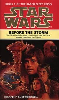 Star Wars: Before the Storm (Black Fleet Trilogy) by Kube-McDowell, Michael P
