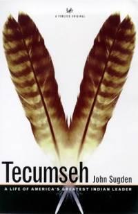 Tecumseh: A Life by Sugden, Dr John