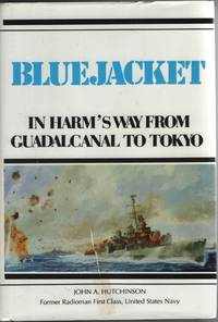 Bluejacket:  In Harm's Way from Guadalcanal to Tokyo or the Golden Gate.  or Pearly Gate