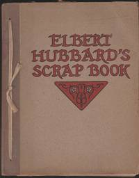 Elbert Hubbard\'s Scrap Book
