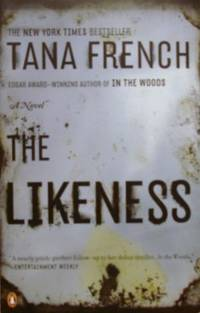 The Likeness: A Novel by  Tana French - Paperback - Seventh Printing - 2009 - from tuckerstomes (SKU: 61139)