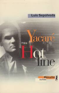 Hot line Yacaré by Sepulveda, Luis - 1999
