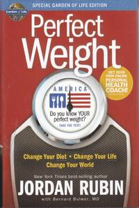 image of Perfect Weight America Change Your Diet, Change Your Life, Change Your  World