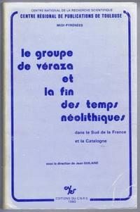 Le Groupe de Veraza et La Fin des Temps Neolithiques dans le Sud de la France et la Catalogne (The Veraza Group and the end of the Neolithic period in the South of France and Catalonia)