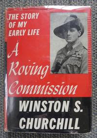 image of A ROVING COMMISSION:  THE STORY OF MY EARLY LIFE.