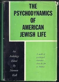 The Psychodynamics of American Jewish Life. An Anthology