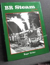 BR Steam Surrender by Roger Siviter - First Edition - 1988 - from BookLovers of Bath (SKU: 181556)