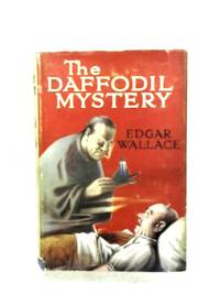The Daffodil Mystery by Edgar Wallace - Hardcover - from The World of Rare Books and Biblio.com