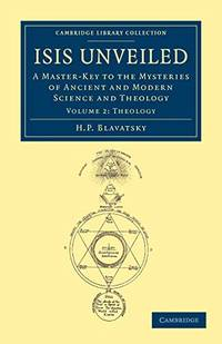 image of Isis Unveiled: A Master-Key to the Mysteries of Ancient and Modern Science and Theology