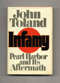 Infamy: Pearl Harbor and its Aftermath  - 1st Edition/1st Printing