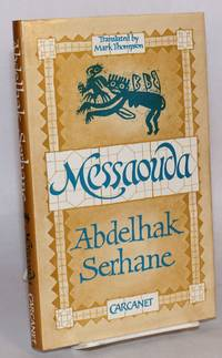 Messaouda: translated from the French by Mark Thompson by  Abdelhak Serhane - Hardcover - 1986 - from Bolerium Books Inc., ABAA/ILAB and Biblio.co.uk