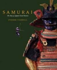 Samurai: The Story of Japan's Great Warriors