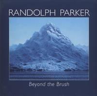 Randolph Parker: Beyond the Brush