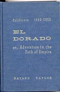 El Dorado, or Adventures in the Path of Empire.
