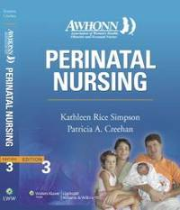 AWHONN's Perinatal Nursing: Co-Published with AWHONN (Simpson, Awhonn's Perinatal Nursing) by Kathleen Rice Simpson PhD  RNC - 2007-03-03