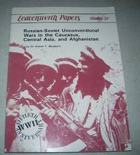 Russian-Soviet Unconventional Wars in the Caucasus, Central Asia, and Afghanistan (Leavenworth Papers Number 20)
