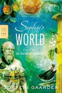 Sophie's World: A Novel About the History of Philosophy (FSG Classics) by Jostein Gaarder - 2007