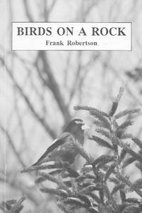 Birds on a Rock by  Frank Robertson  - First Trade  - 1992  - from Farrellbooks (SKU: 001762)
