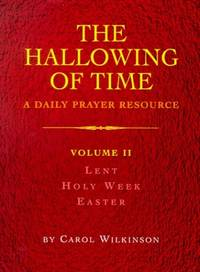 image of Lent, Holy Week, Easter (v. 2) (The Hallowing of Time: Daily Prayer Resource)