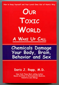 image of Our Toxic World: A Wake Up Call -- Chemicals Damage Your Body, Brain, Behavior and Sex!