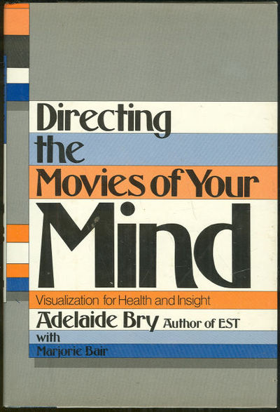 DIRECTING THE MOVIES OF YOUR MIND Visualization for Health and Insight, Bry, Adelaide