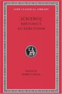 image of Cicero: Rhetorica ad Herennium (Loeb Classical Library No. 403) (English and Latin Edition)