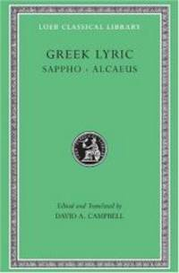 Greek Lyric: Sappho and Alcaeus (Loeb Classical Library No. 142) (Volume I) by Sappho - Hardcover - 1982-02-07 - from Books Express (SKU: 0674991575n)