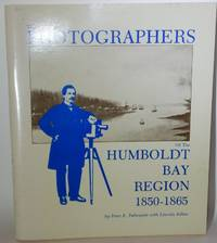 The Photographers of the Humboldt Bay Region 1850-1865