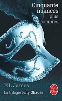 image of Cinquante nuances plus sombres: La trilogie Fifty Shades (Litterature & Documents)