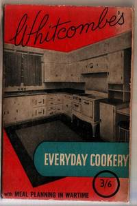 Whitcombe's Everyday Cookery for Every Housewife with Meal Planning in Wartime