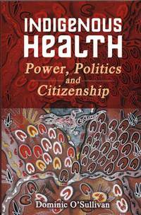 Indigenous Health: Power, Politics and Citizenship