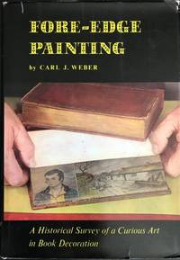 Fore-edge Painting. A historical survey of a curious art . . .