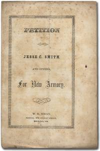 Petition of Jesse C. Smith and Others, for New Armory