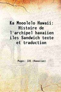 Ka Mooolelo Hawaii: Histoire de l'archipel havaiien iles Sandwich texte et traduction 1862