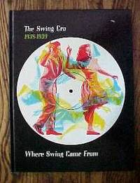The Swing Era, 1938-1939: Where Swing Came From