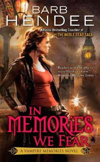 In Memories We Fear: A Vampire Memories Novel by  Barb Hendee - Paperback - 2011 - from ThriftBooks (SKU: G0451464222I4N10)